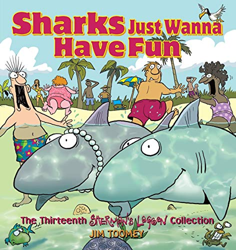 Sharks Just Wanna Have Fun: The Thirteenth Sherman's Lagoon Collection (Sherman's Lagoon Collections) (9780740773877) by Jim Toomey