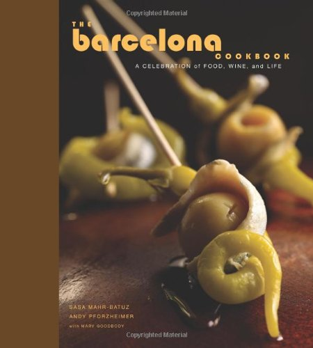 The Barcelona Cookbook: A Celebration of Food,: Sasa Mahr-Batuz, Andy