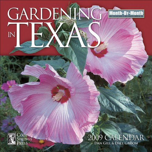 Gardening in Texas: 2009 Wall Calendar (Month-By-Month Gardening in Texas) (9780740774119) by Dan Gill; Dale Groom