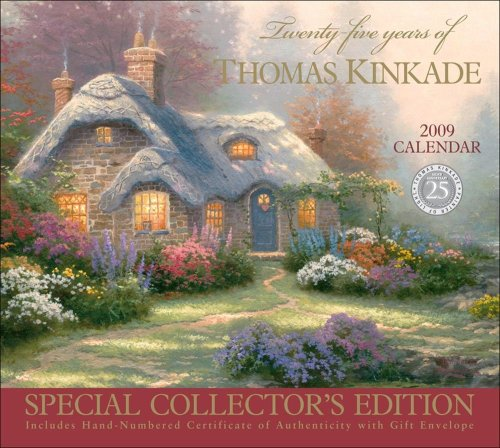 9780740774300: Twenty-five Years of Thomas Kinkade: Special Collector's Edition 2009 Wall Calendar