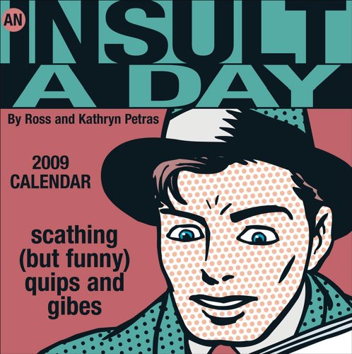 9780740774522: An Insult A Day: 2009 Day-to-Day Calendar