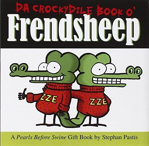 9780740776274: Da Crockydile Book o' Frendsheep: A Pearls Before Swine Gift Book (Pearls Before Swine Collection)