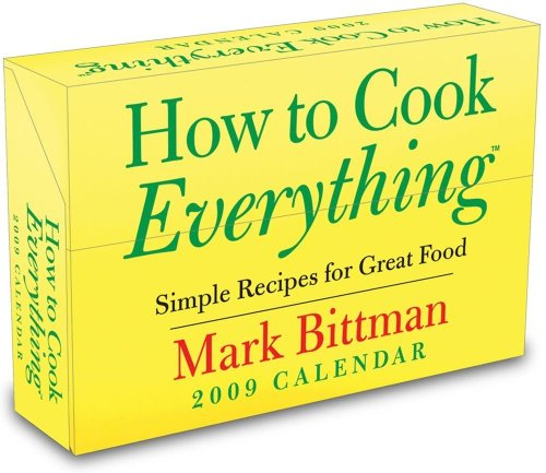 How to Cook Everything?: Simple Recipes for Great Food: 2009 Day-to-Day Calendar (0740776460) by Mark Bittman