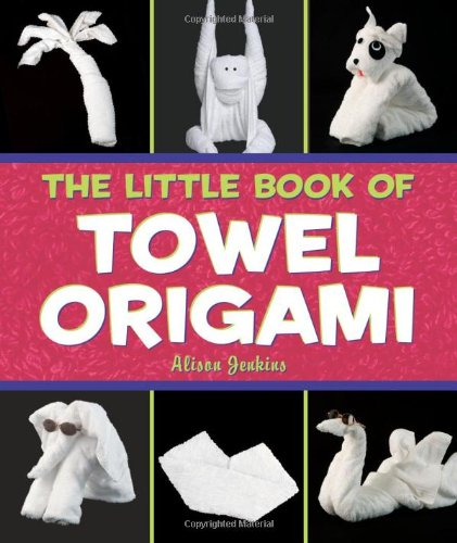 9780740777028: The Little Book of Towel Origami