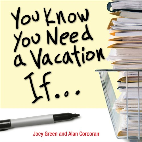 You Know You Need a Vacation If... (0740777084) by Joey Green