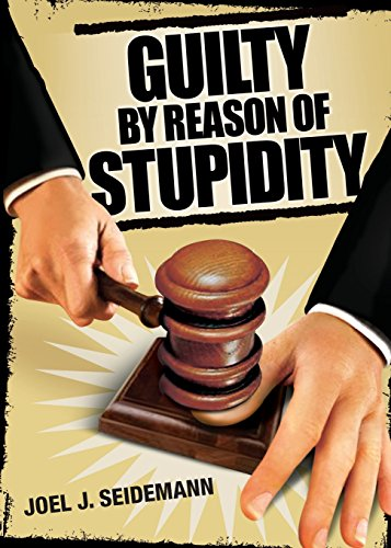 9780740777127: Guilty by Reason of Stupidity
