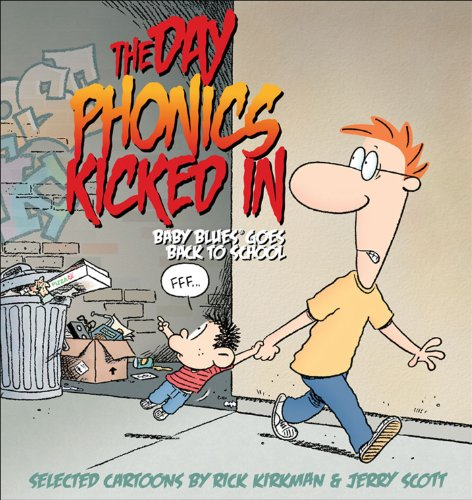 The Day Phonics Kicked In: Baby Blues Goes Back to School (0740777386) by Rick Kirkman