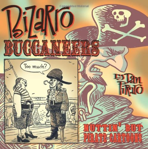 9780740777400: Bizarro Buccaneers: Nuttin' But Pirate Cartoons