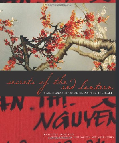 9780740777431: Secrets of the Red Lantern: Stories and Vietnamese Recipes from the Heart