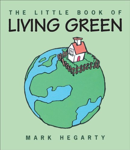 The Little Book of Living Green: Mark Hegarty
