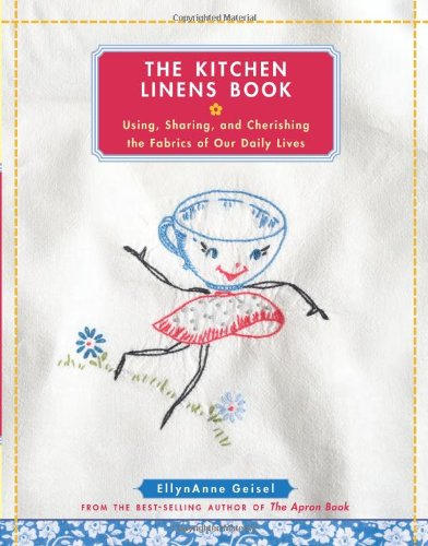 9780740777639: The Kitchen Linens Book: Using, Sharing, and Cherishing the Fabrics of Our Daily Lives