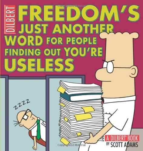 9780740778155: Freedom's Just Another Word for People Finding Out You're Useless (Dilbert Book Collections Graphi)