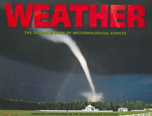 Weather The Ultimate Book Of Meterological Events Special Edition Includes 2009 Weather Guide ...
