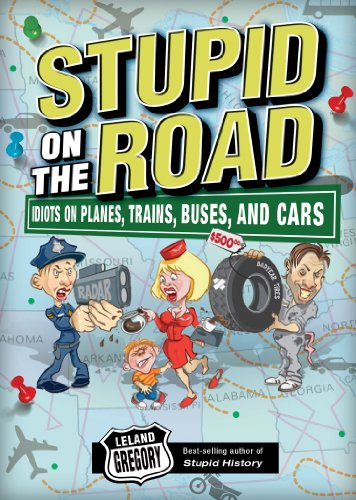 9780740779138: Stupid on the Road: Idiots on Planes, Trains, Buses, and Cars (Stupid History)