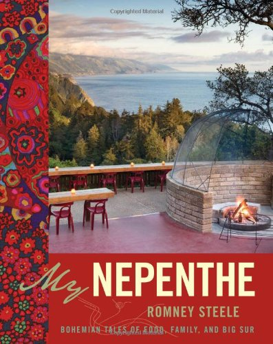 9780740779145: My Nepenthe: Bohemian Tales of Food, Family, and Big Sur