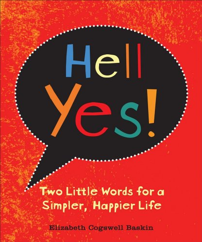 9780740779190: Hell Yes!: Two Little Words for a Simpler, Happier Life