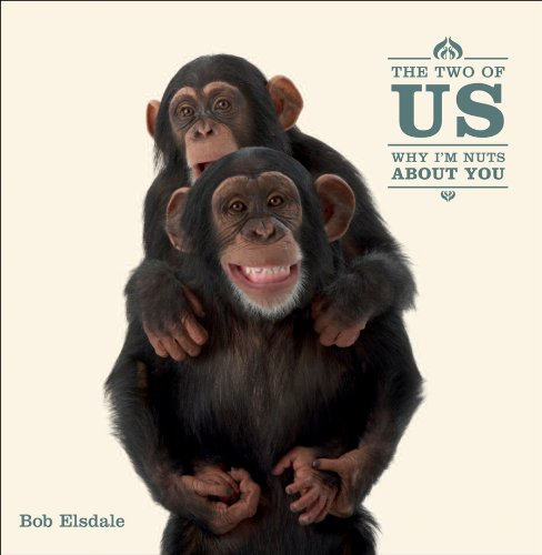 The Two of Us: Why I'm Nuts About You (0740779516) by Bob Elsdale; Patrick Regan; Ltd. PQ Blackwell