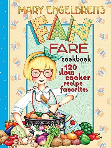 9780740779671: 120 Slow Cooker Recipe Favorites: Mary Engelbreit's Fan Fare Cookbook