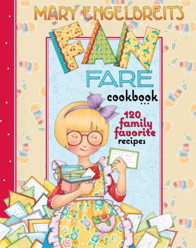 Mary Engelbreit's Fan Fare Cookbook: 120 Family Favorite Recipes (0740779699) by Mary Engelbreit