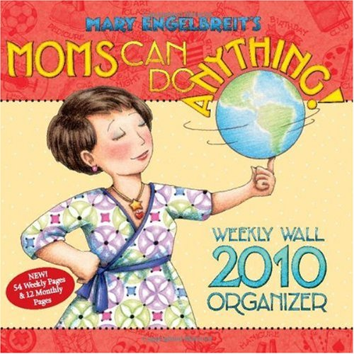 Mary Engelbreit's Moms Can Do Anything: 2010 Weekly Wall Calendar (9780740781278) by Mary Engelbreit