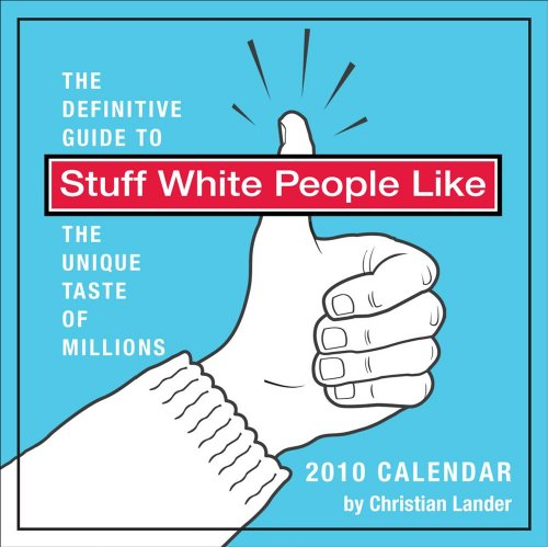 9780740782817: Stuff White People Like: 2010 Day-to-Day Calendar