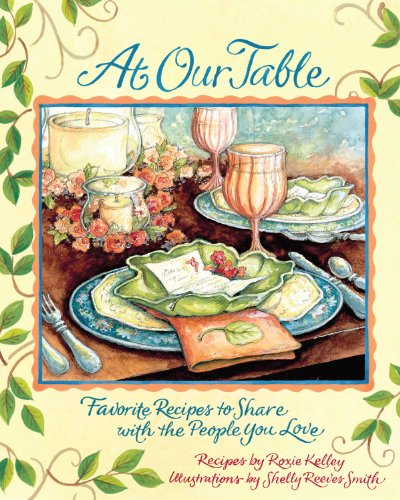 9780740783463: At Our Table: Favorite Recipes to Share with the People You Love