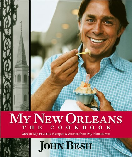 My New Orleans: The Cookbook (Hardcover): John Besh