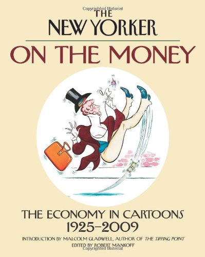 9780740784903: The New Yorker: On The Money: The Economy In Cartoons 1925-2009