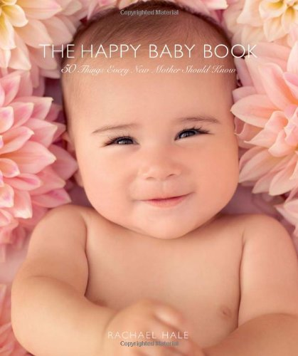 9780740785122: The Happy Baby Book: 50 Things Every New Mother Should Know
