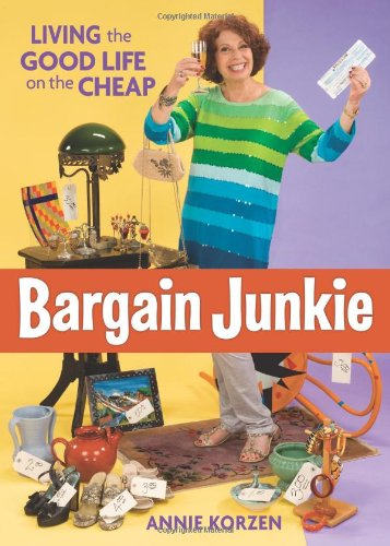 9780740785337: Bargain Junkie: Living the Good Life on the Cheap