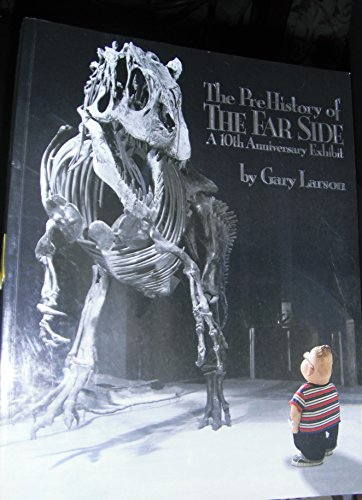 9780740789939: The Prehistory of the Far Side: A 10th Anniversary Exhibit
