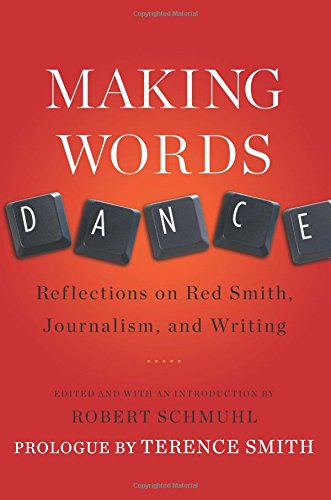 9780740790096: Making Words Dance: Reflections on Red Smith, Journalism, and Writing