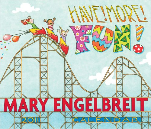 Mary Engelbreit Have! More! Fun!: 2011 Day-to-Day Calendar (9780740790164) by Mary Engelbreit