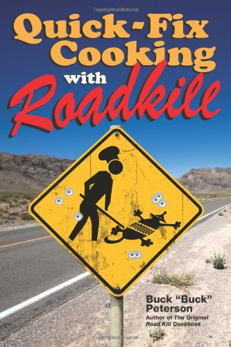 9780740791307: Quick-Fix Cooking with Roadkill