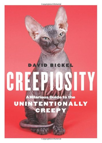 9780740791383: Creepiosity: A Hilarious Guide to the Unintentionally Creepy