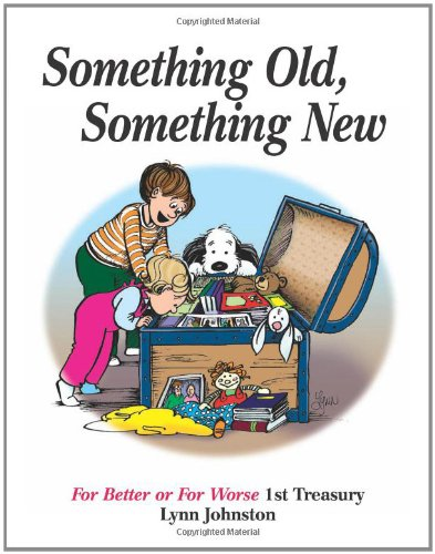9780740791390: Something Old, Something New: For Better or for Worse 1st Treasury (For Better or for Worse Treasury)