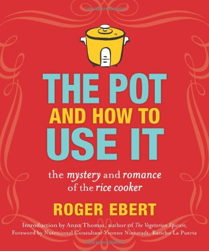 9780740791420: The Pot and How to Use It: The Mystery and Romance of the Rice Cooker