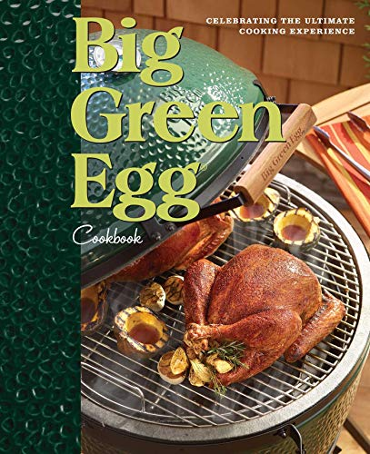 9780740791451: Big Green Egg Cookbook: Celebrating the Ultimate Cooking Experience