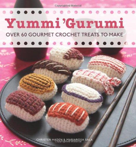 9780740792601: Yummi 'Gurumi: Over 60 Gourmet Crochet Treats to Make
