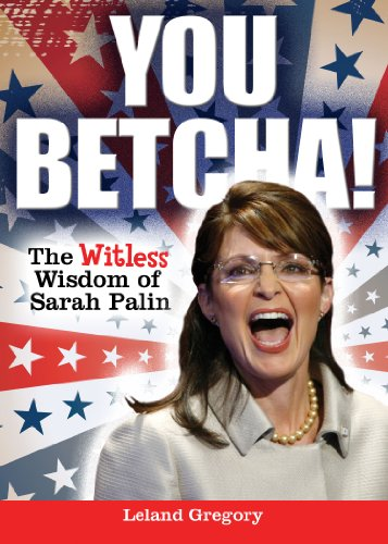 9780740797569: You Betcha!: The Witless Wisdom of Sarah Palin