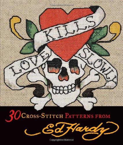 9780740797613: Love Kills Slowly Cross-Stitch: 30 Cross-Stitch Patterns from Ed Hardy