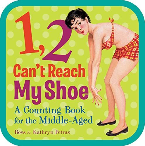 9780740797729: 1, 2, Can't Reach My Shoe: A Counting Book for the Middle-Aged