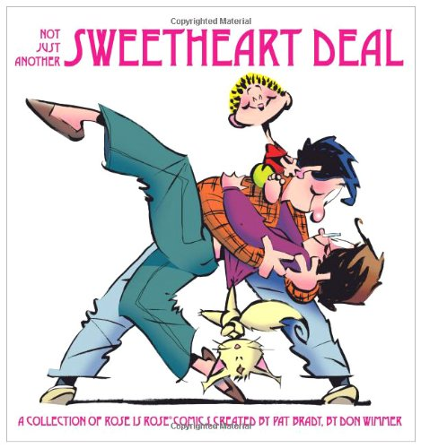 Not Just Another Sweetheart Deal: A Collection of Rose is Rose Comics: Brady, Pat; Wimmer, Don