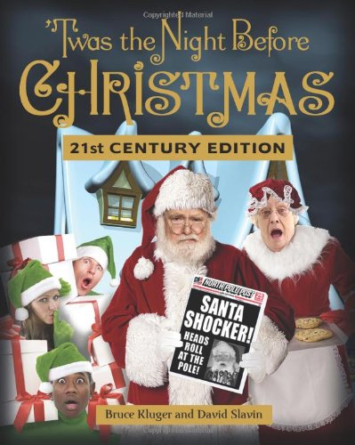 Twas the Night Before Christmas 21st Century Edition - Kluger, Bruce; Slavin, David
