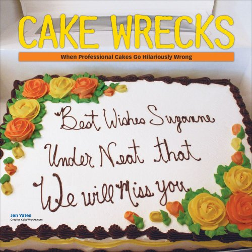 9780740798078: Cake Wrecks Calendar: When Professional Cakes Go Hilariously Wrong