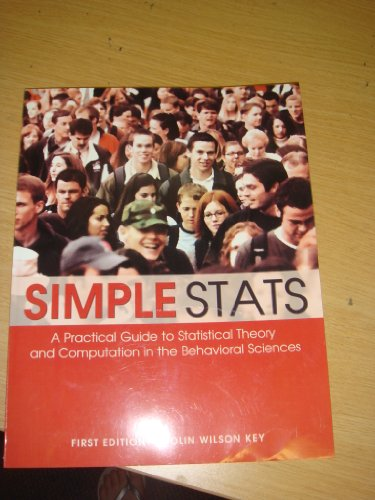 9780740930256: Simple Stats: A Practical Guide to Statistical Theory and Computation in the Behavioral Sciences