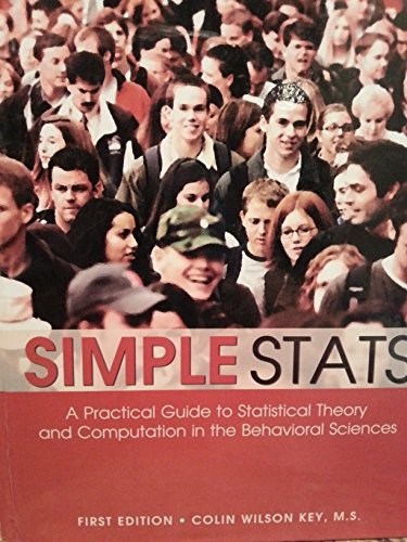 9780740930652: Simple Stats: A Practical Guide to Statistical Theory and Computation in the Behavioral Sciences