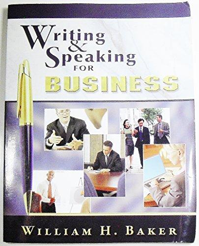 Writing & Speaking for Business: William H. Baker