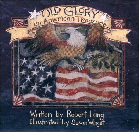 OLD GLORY, AN AMERICAN TREASURE: Lang, Robert