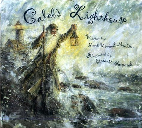 Caleb's Lighthouse: Moulton, Mark Kimball